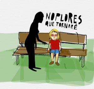 Ilustración de una adulta que le dice a una niña, ella misma de pequeña, que no llore, que volverá